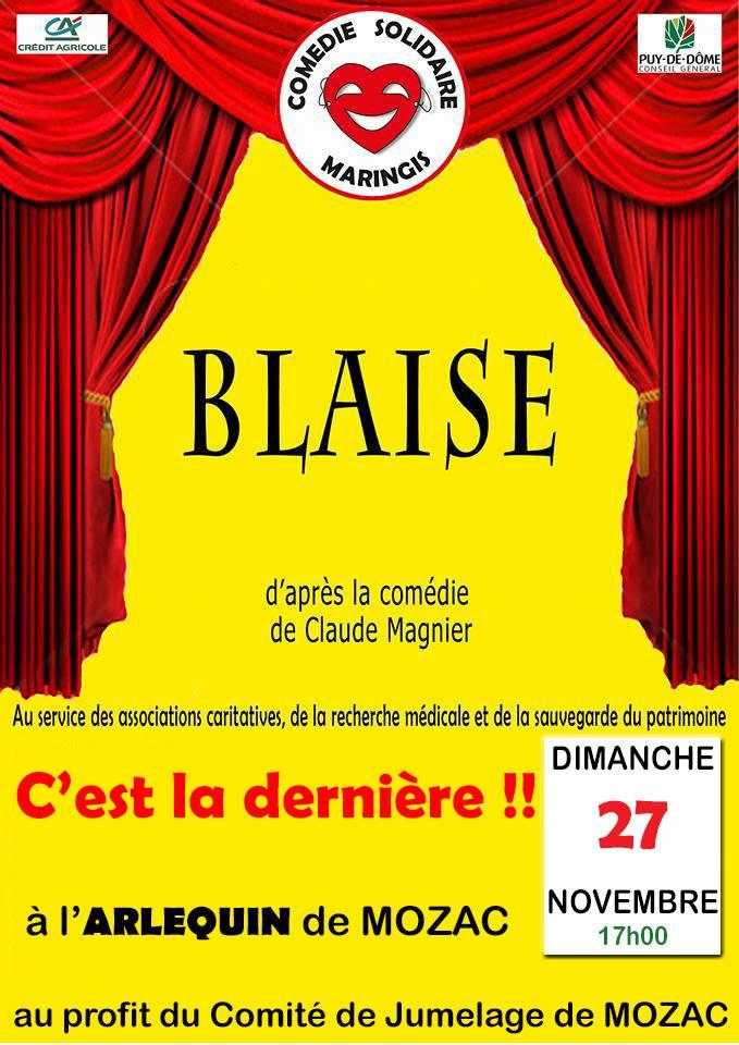 BLAISE à MOZAC Dimanche 27 novembre. C'est la dernière, après il sera trop tard.